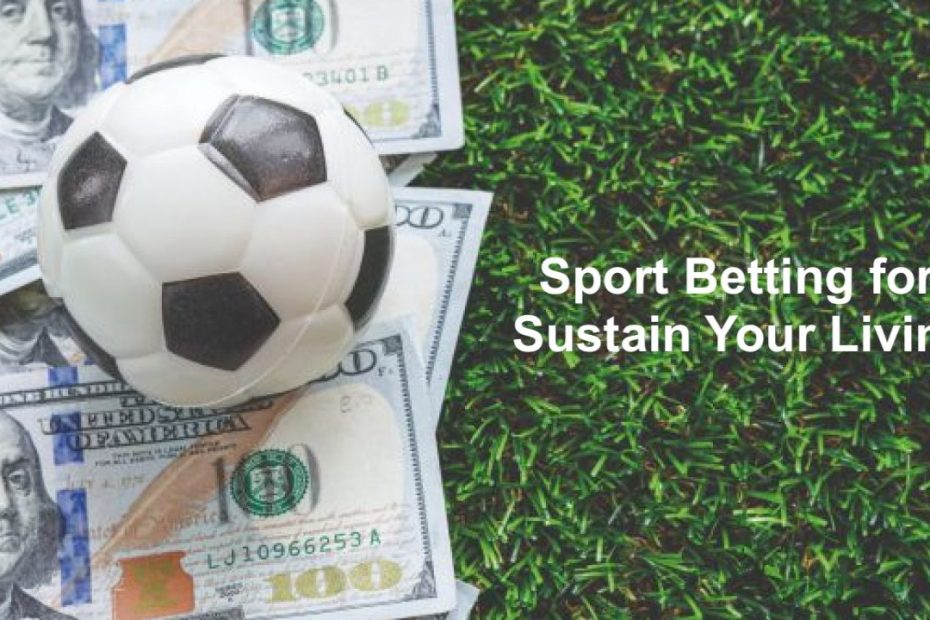 Sport Betting for Sustain Your Living